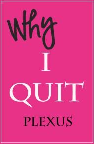 why i quit plexus